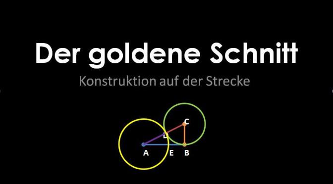 Der goldene Schnitt – Konstruktion auf der Strecke