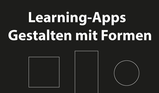 Learning-App –  Gestalten mit Formen